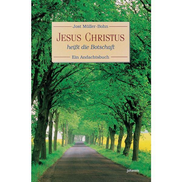 Jesus Christus heißt die Botschaft