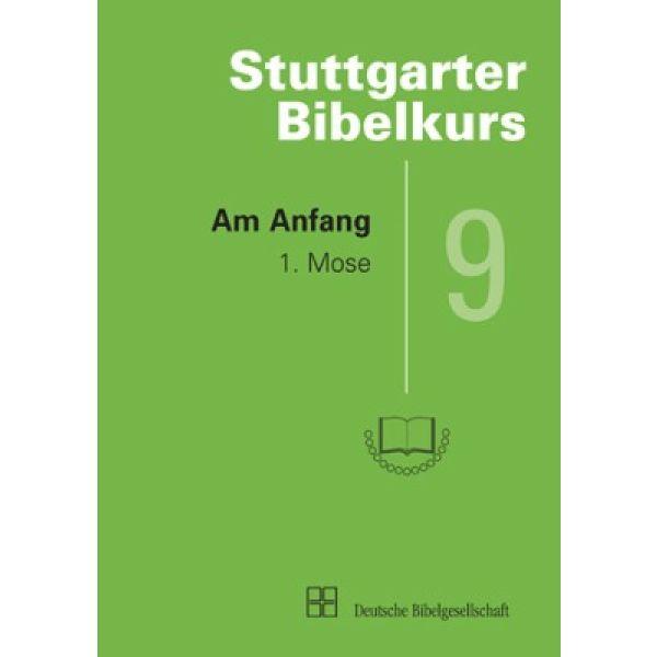 Stuttgarter Bibelkurs AT - Heft 9: Am Anfang
