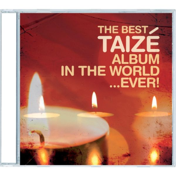 The Best Taizé Album In The World … Ever!