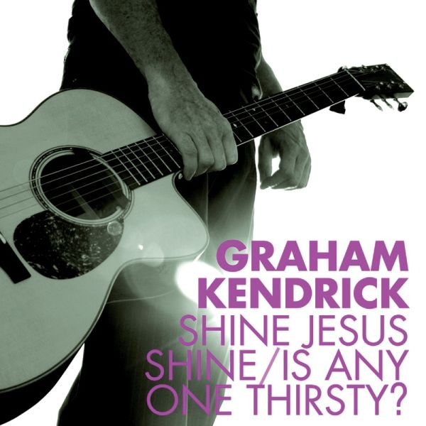 Shine Jesus Shine / Is Anyone Thirsty? (Fuse Box)