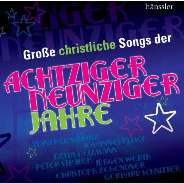 Große christliche Songs der 80er und 90er Jahre