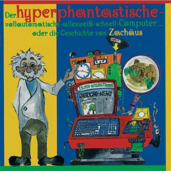 Der hyperphantastische ... Computer  1 - Zachäus