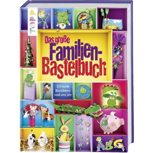 Das große Familien-Bastelbuch