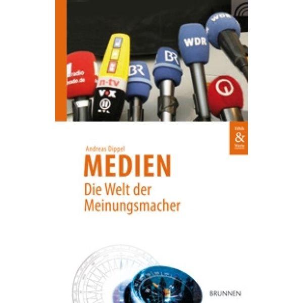 Medien - Die Welt der Meinungsmacher