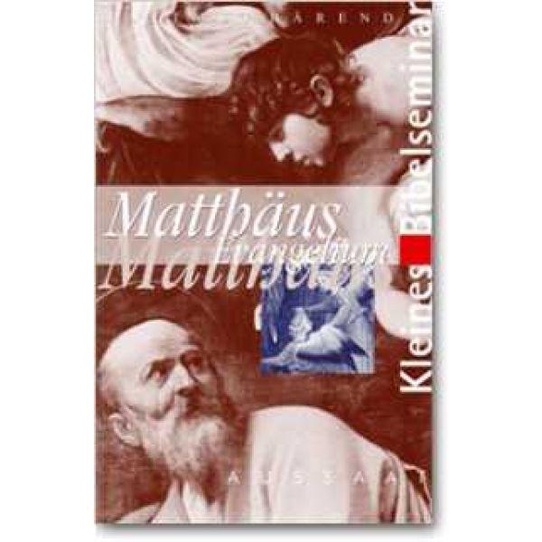 Kleines Bibelseminar: Matthäus Evangelium