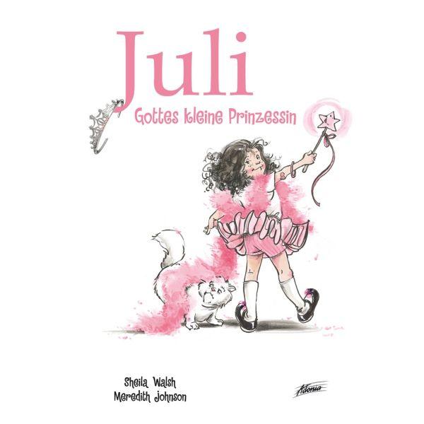 Juli - Gottes kleine Prinzessin