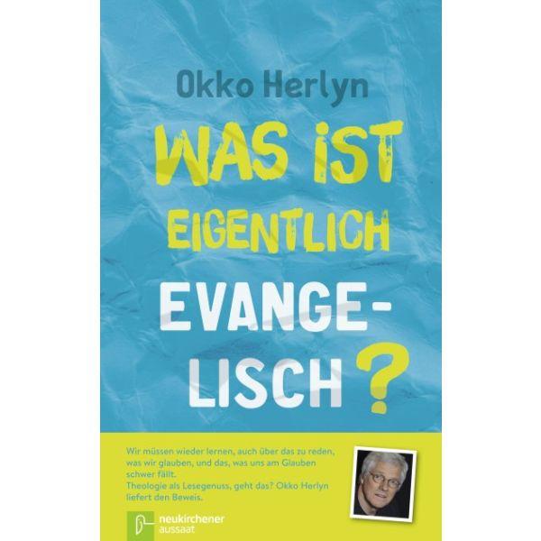 Was ist eigentlich evangelisch?