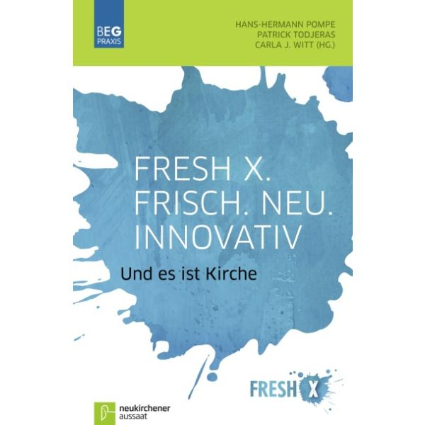 Fresh X. Frisch. Neu. Innovativ