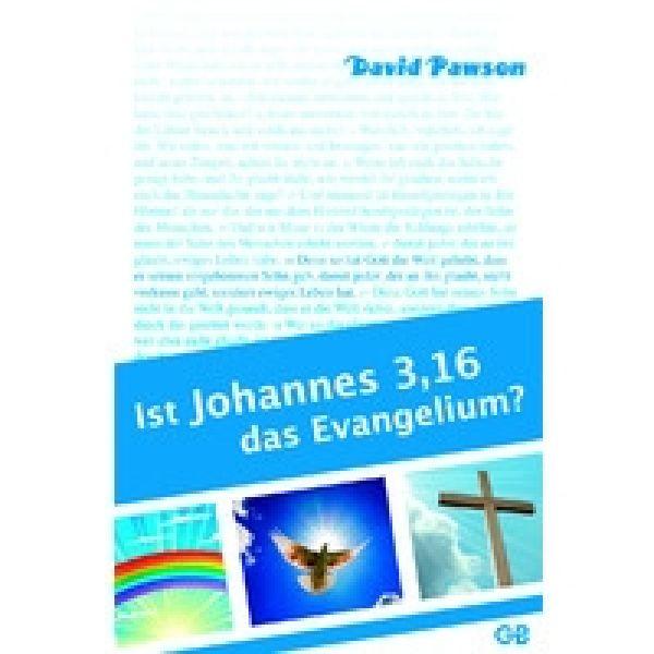 Ist Johannes 3,16 das Evangelium?