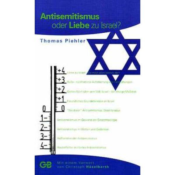Antisemitismus oder die Liebe zu Israel?