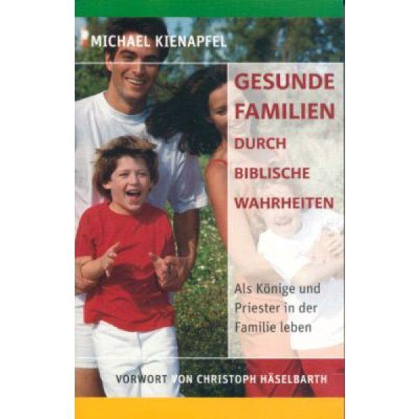 Gesunde Familien durch Biblische Wahrheiten