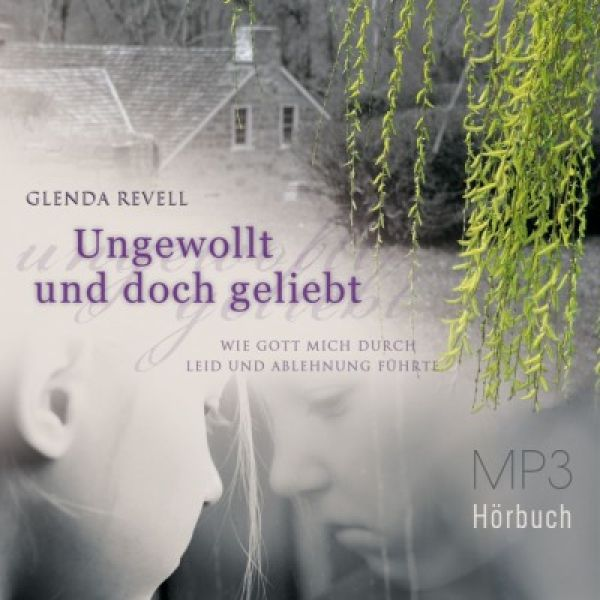 Ungewollt und doch geliebt - MP3 Hörbuch