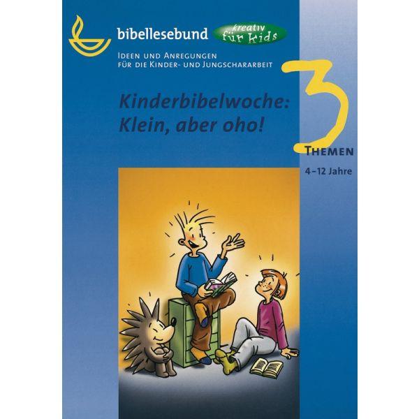 Kinderbibelwoche: Klein aber oho!