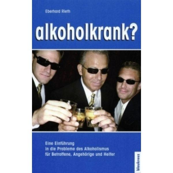 Alkoholkrank?