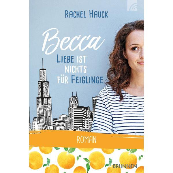 Becca - Liebe ist nichts für Feiglinge