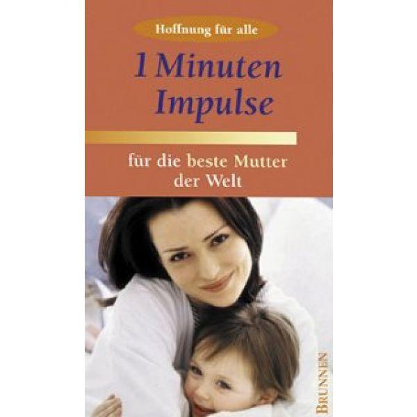 1-Minuten-Impulse für die beste Mutter der Welt