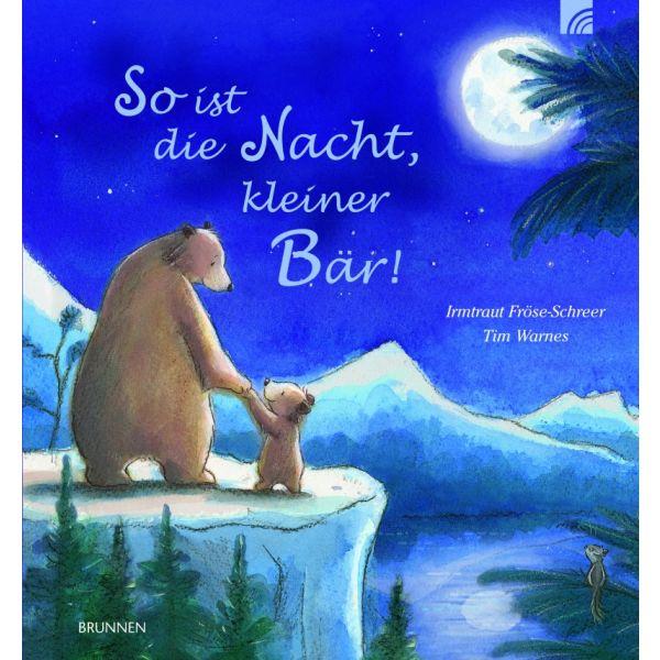 So ist die Nacht, kleiner Bär!