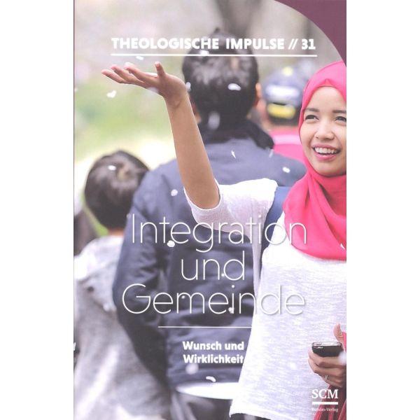 Integration und Gemeinde - Wunsch und Wirklichkeit