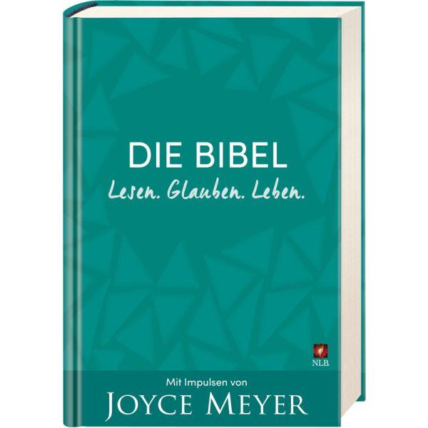 Die Bibel. Lesen. Glauben. Leben.: Mit Impulsen von Joyce Meyer