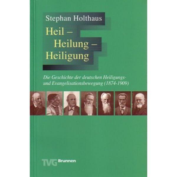 Heil - Heilung - Heiligung