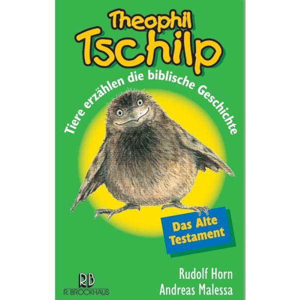 Theophil Tschilp - Das Alte Testament