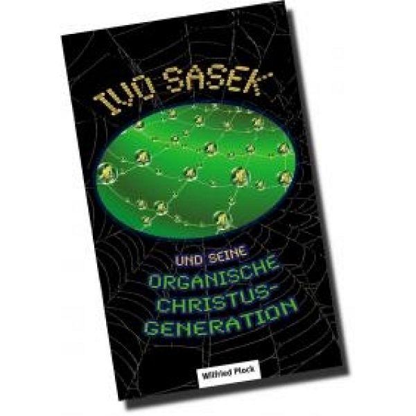 Ivo Sasek und seine Organische Christus Generation