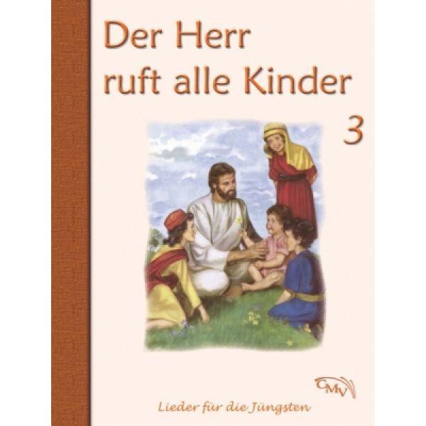 Der Herr ruft alle Kinder - Bd. 3