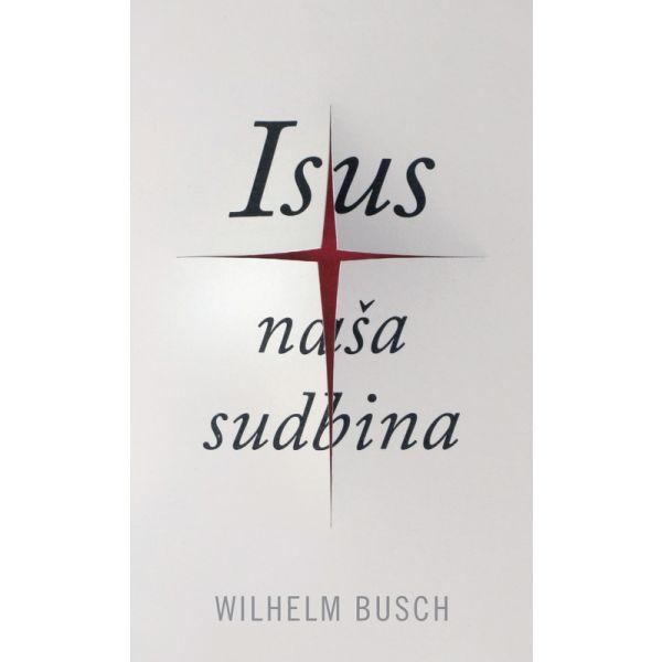 Jesus unser Schicksal - kroatisch (gekürzte Ausgabe)