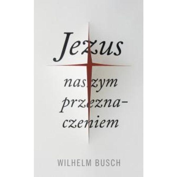 Jesus unser Schicksal - polnisch (gekürzte Ausgabe)