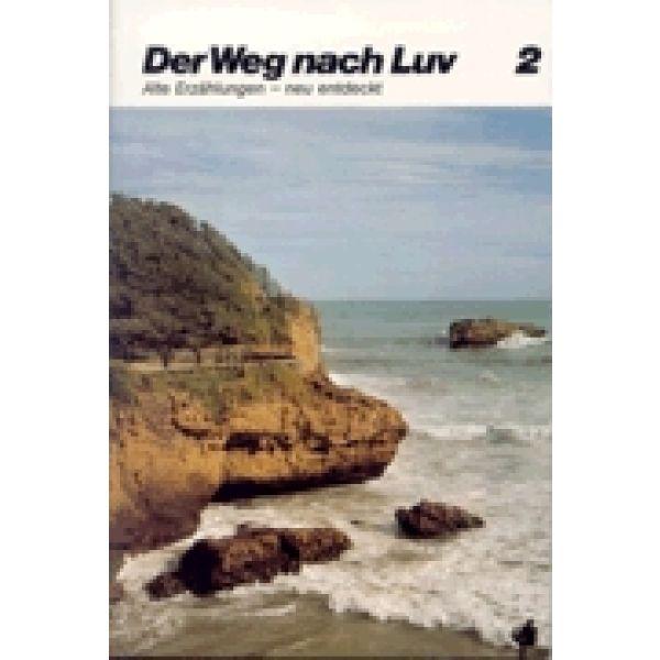 Der Weg nach Luv, Band 2