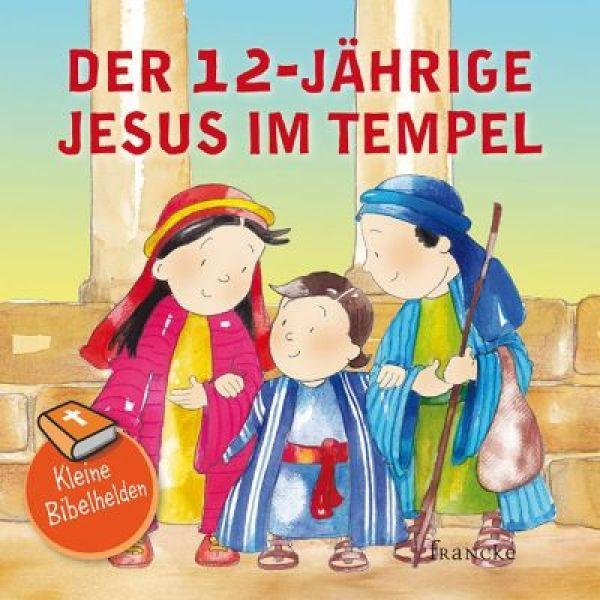 Kleine Bibelhelden - Der 12-jährige Jesus im Tempel