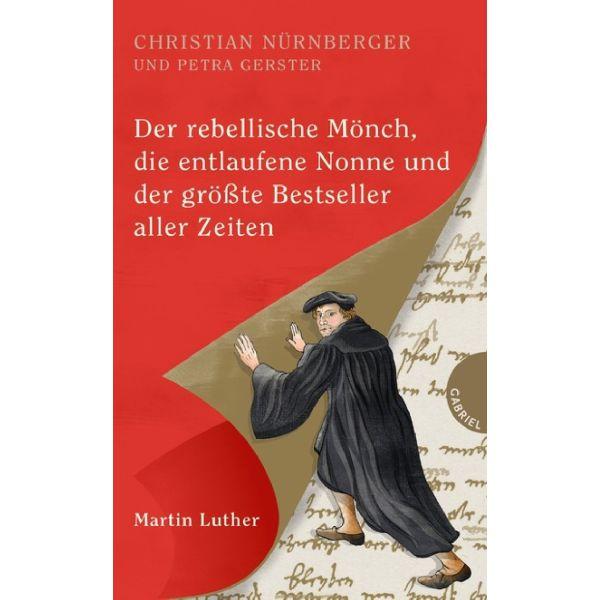 Der rebellische Mönch, die entlaufene Nonne und der größte Bestseller...