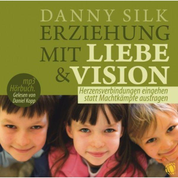 Erziehung mit Liebe und Vision - MP3-Hörbuch