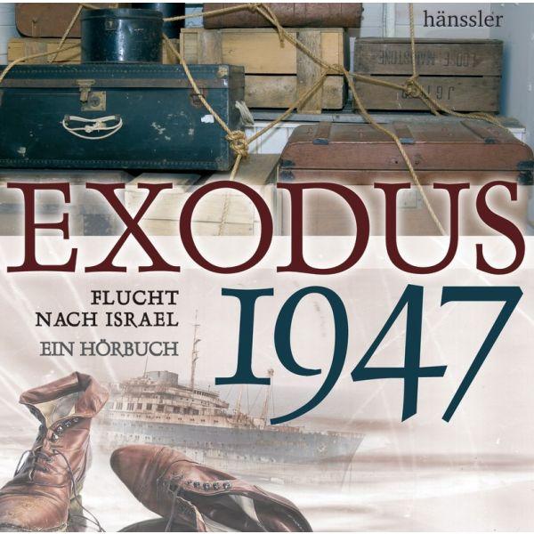 Exodus 1947 - Flucht nach Israel