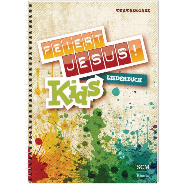 Feiert Jesus! Kids - Liederbuch (Textausgabe)