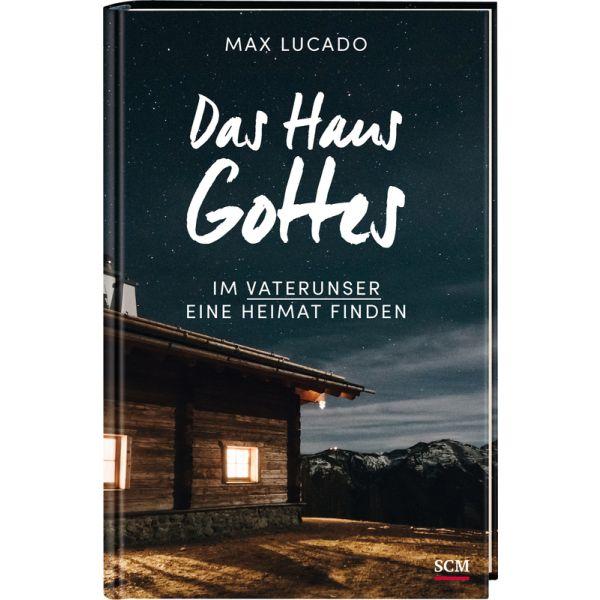 Der Klassiker Von Max Lucado Das Haus Gottes