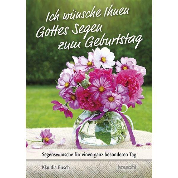 Ich wünsche Ihnen Gottes Segen zum Geburtstag