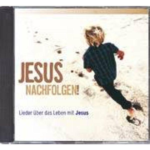 Jesus nachfolgen!