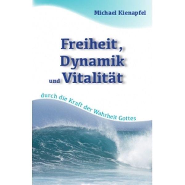 Freiheit, Dynamik und Vitalität