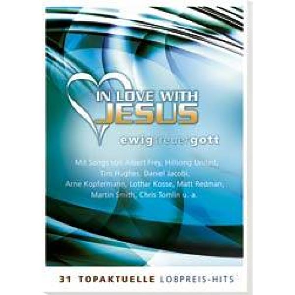 In love with Jesus - Ewig treuer Gott - Songbook