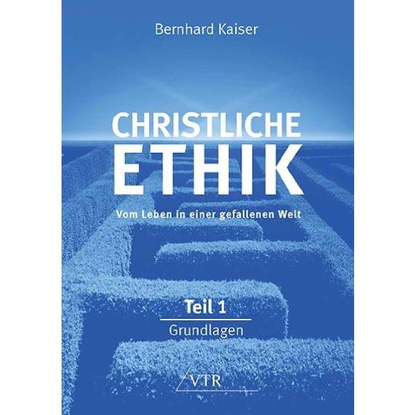 Christliche Ethik: Vom Leben in einer gefallenen Welt