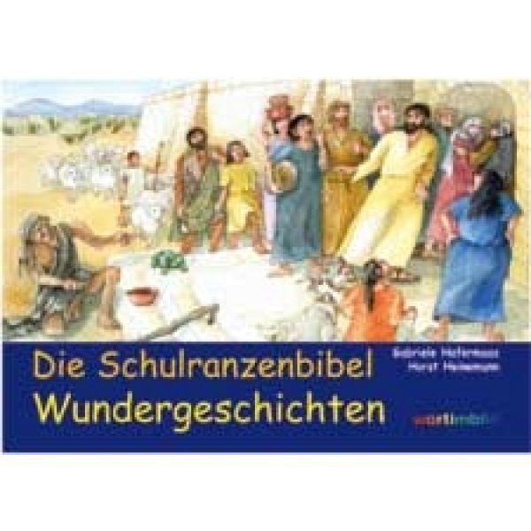 Die Schulranzenbibel - Wundergeschichten