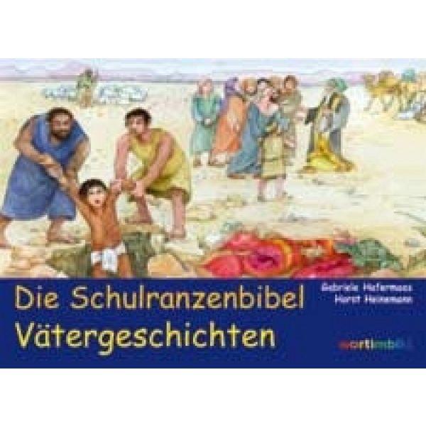 Die Schulranzenbibel - Vätergeschichten