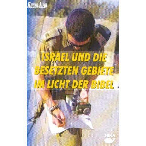 Israel und die besetzten Gebiete im Licht der Bibel