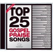 Top 25 Gospel Praise Songs