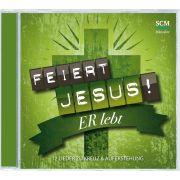 Feiert Jesus! Er lebt