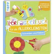 Das Verbastelbuch für die Allerkleinsten - Schneiden &Kleben