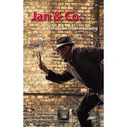 Jan & Co. - Gefährliche Überwachung