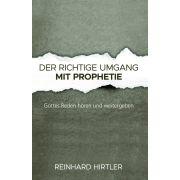 Der richtige Umgang mit Prophetie