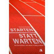 Starten statt warten